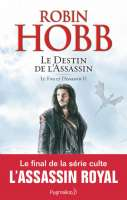 Le fou et l'assassin. 06, Le destin de l'assassin