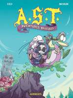 A.S.T. . 05, Aventures baveuses